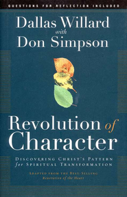 Revolution of Character: Discovering Christ's Pattern for Spiritual Transformation - eBook  -     By: Dallas Willard