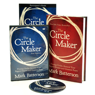 The Circle Maker Curriculum Kit: Trusting God with Your Biggest Dreams and Greatest Fears     '  -              By: Mark Batterson