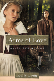 Arms of Love, Amish Beginnings Series #1   -     By: Kelly Long