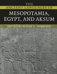 The Ancient Languages of Mesopotamia, Egypt, and Aksum   -     Edited By: Roger D. Woodward     By: Roger D. Woodward, ed.