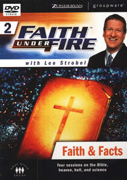 Faith Under Fire, Volume 2: Faith & Facts, DVD   -     By: Lee Strobel, Garry Poole