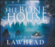 The Bone House, Unabridged Audio Book on CD  -     By: Stephen Lawhead