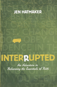 Interrupted: An Adventure in Relearning the Essentials of Faith - eBook  -     By: Jen Hatmaker