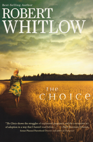 The Choice  -              By: Robert Whitlow