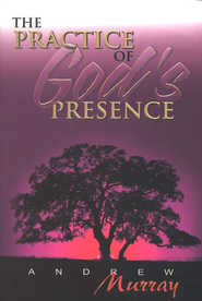 The Practice of God's Presence   -     By: Andrew Murray