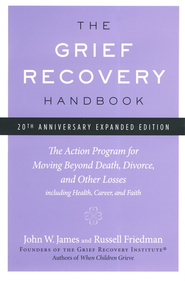 The Grief Recovery Handbook, 20th Anniversary Expanded Edition  -     By: John W. James