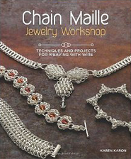 Chain Maille Jewelry Workshop: Techniques and Projects for Weaving with Wire  -     By: Karen Karon