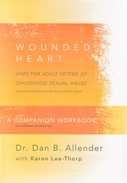 The Wounded Heart Workbook: A Companion Workbook for Personal or Group Use - eBook  -     By: Dan B. Allender Ph.D.