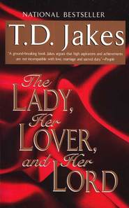 The Lady, Her Lover, and Her Lord  -     By: T.D. Jakes