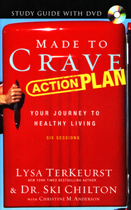 Made to Crave Action Plan Study Guide with DVD: Your Journey to Healthy Living  -              By: Lysa TerKeurst, Ski Chilton
