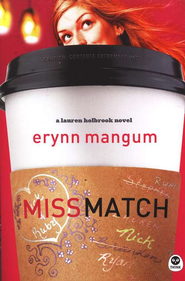 Miss Match: A Lauren Holbrook Novel - eBook  -     By: Erynn Mangum