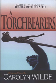 Torchbearers    -     By: Carolyn Wilde