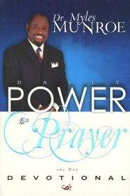 Daily Power And Prayer Devotional 365 Day Devotional  -     By: Myles Munroe