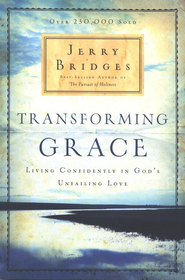 Transforming Grace: Living Confidently in God s Unfailing Love - eBook  -     By: Jerry Bridges