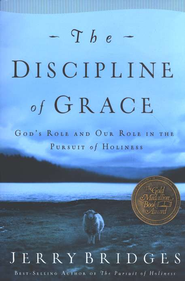 The Discipline of Grace: God's Role and Our Role in the Pursuit of Holiness - eBook  -     By: Jerry Bridges