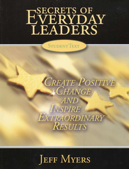 Secrets of Everyday Leaders: Create Positive Change and Inspire Extraordinary Results, Student Textbook  -     By: Jeff Myers