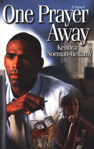 One Prayer Away  -     By: Kendra Norman-Bellamy