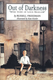 Out of Darkness: The Story of Louis Braille   -     By: Russell Freedman     Illustrated By: Kate Kiesler