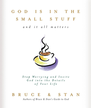 God Is in the Small Stuff - eBook  -     By: Bruce Bickel, Stan Jantz