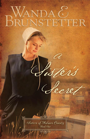 A Sister's Secret - eBook  -     By: Wanda E. Brunstetter