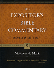 The Expositor's Bible Commentary: Matthew & Mark, Revised     -              By: Tremper Longman III, David E. Garland