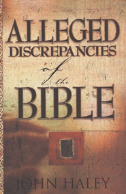 Alleged Discrepancies of the Bible   -     By: John W. Haley
