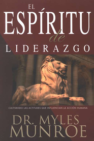 El Esp&#237ritu del Liderazgo  (Spirit of Leadership)  -     By: Myles Munroe