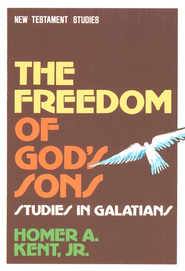 Freedom of God's Son - Studies in Galatians  -     By: Homer A. Kent Jr.