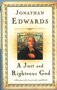 A Just and Righteous God  -     By: Jonathan Edwards
