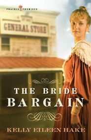 The Bride Bargain - eBook  -     By: Kelly Eileen Hake