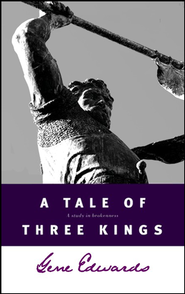 Tale of Three Kings   -     By: Gene Edwards