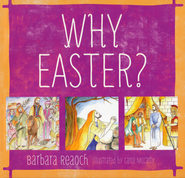 Why Easter?   -              By: Barbara Reaoch