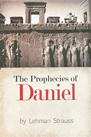 The Prophecies of Daniel   -     By: Lehman Strauss