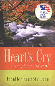 Heart's Cry: Principles of Prayer  -     By: Jennifer Kennedy Dean