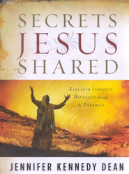 Secrets Jesus Shared, Workbook                                                  -     By: Jennifer Kennedy Dean