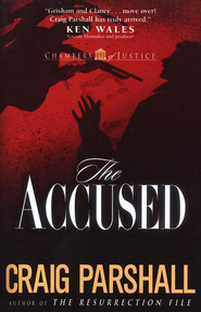 The Accused, Chamber of Justice Series #3   -              By: Craig Parshall