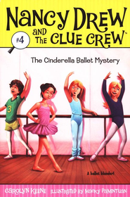 Nancy Drew and The Clue Crew: The Cinderella Ballet Mystery # 4  -     By: Carolyn Keene