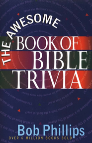Awesome Book of Bible Trivia    -     By: Bob Phillips