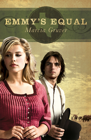 Emmy's Equal - eBook  -     By: Marcia Gruver