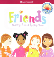 Friends: Making Them and Keeping Them  -     By: Patti Kelley Criswell
