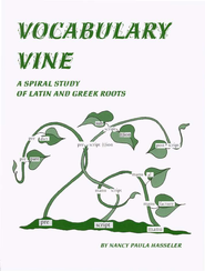 Vocabulary Vine: A Spiral Study of Latin and Greek  Roots  -     By: Nancy Paula Hasseler