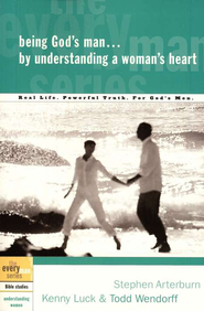 Being God's Man by Understanding a Woman's Heart - the Every Man Series, Bible Studies  -     By: Stephen Arterburn, Kenny Luck, Todd Wendorff