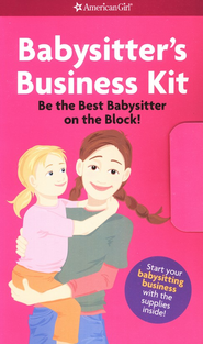 Babysitter's Business Kit: Be the Best Babysitter on the Block  -     By: Harriet Brown