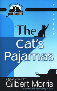 The Cat's Pajamas, Cat Detectives Series #2   -              By: Gilbert Morris