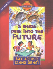 Discover 4 Yourself, Children's Bible Study Series:  A Sneak Peek into the Future: Revelation 8-22   -              By: Kay Arthur, Janna Arndt