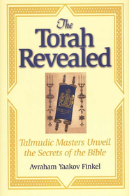 The Torah Revealed: Talmudic Masters Unveil the Secrets of the Bible  -     By: Avraham Yaakov Finkel
