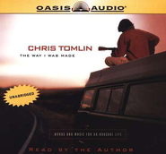 The Way I Was Made                      - Audiobook on CD            -     By: Chris Tomlin