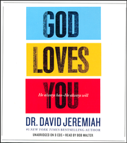 God Loves You: How the Father's Affection Changes Everything in Your Life, Unabridged  -     By: David Jeremiah