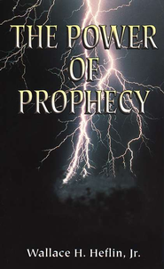 The Power of Prophecy   -     By: Wallace Heflin