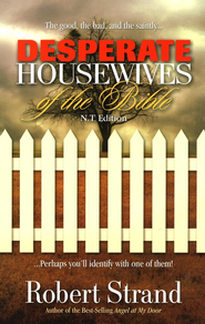 Desperate Housewives of the Bible - New Testament Edition  -     By: Robert Strand